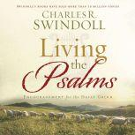 Living the Psalms Encouragement for the Daily Grind, Charles R. Swindoll