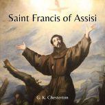 Saint Francis of Assisi, G. K. Chesterton