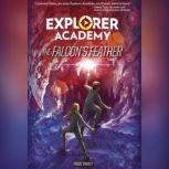 Explorer Academy The Falcon's Feather, Trudi Trueit