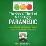 The Good, The Bad & The Ugly Paramedic, Tammie Bullard