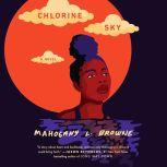 Chlorine Sky, Mahogany L. Browne