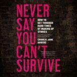 Never Say You Can't Survive, Charlie Jane Anders