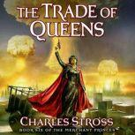 The Trade of Queens Book Six of the Merchant Princes, Charles Stross