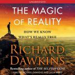 The Magic of Reality How We Know What's Really True, Richard Dawkins