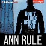 Don't Look Behind You And Other True Cases, Ann Rule