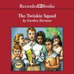 The Twinkie Squad, Gordon Korman