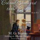 Colonel Sandhurst to the Rescue, M. C. Beaton