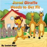 Jarod Giraffe Needs to Get Fit, Leela Hope