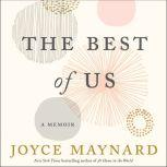 The Best of Us A Memoir, Joyce Maynard