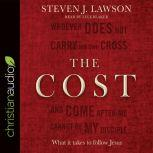 The Cost What it takes to follow Jesus, Steven J. Lawson