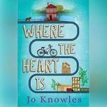 Where the Heart Is, Jo Knowles
