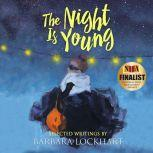 The Night Is Young Selected Writings, Barbara Lockhart