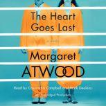 The Heart Goes Last, Margaret Atwood