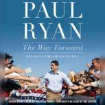 The Way Forward Renewing the American Idea, Paul Ryan