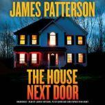 The House Next Door Thrillers, James Patterson