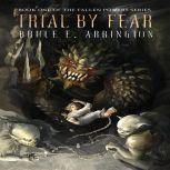 Trial By Fear Fallen Powers Series Book One