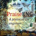 PraiseENG - A Praise of the Engineer, Dionigi Cristian Lentini