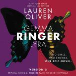 Ringer, Version 2 Replica, Book 2. Told in Back to Back Novellas, Lauren Oliver