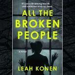 All the Broken People, Leah Konen