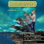The Reaction, Katherine Applegate
