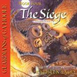 Guardians of GaHoole, Book Four The Siege, Kathryn Lasky