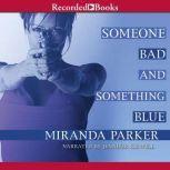Someone Bad and Something Blue, Miranda Parker