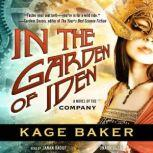 In the Garden of Iden A Novel of the Company, Kage Baker