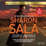The Way to Yesterday & Shades of a Desperado, Sharon Sala