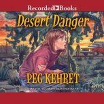 Desert Danger, Peg Kehret