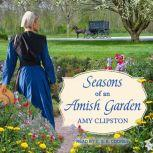 Seasons of an Amish Garden Four Stories, Amy Clipston