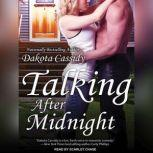 Talking After Midnight, Dakota Cassidy
