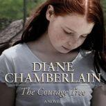 The Courage Tree, Diane Chamberlain