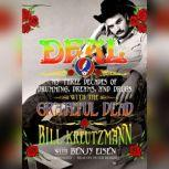 Deal My Three Decades of Drumming, Dreams, and Drugs with the Grateful Dead, Bill Kreutzmann