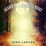 Seance on a Summer's Night, Josh Lanyon