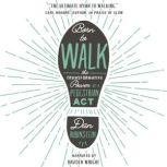 Born to Walk The Transformative Power of a Pedestrian Act, Dan Rubinstein