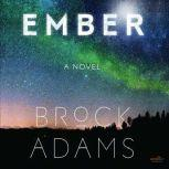 Ember A Novel, Brock Adams