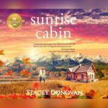 Sunrise Cabin, Stacey Donovan