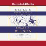 Genesis The Deep Origin of Societies, Edward O. Wilson