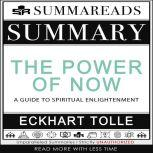 Summary of The Power of Now A Guide to Spiritual Enlightenment by Eckhart Tolle, Summareads Media