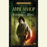 The Invisible Ring A Black Jewels Novel, Anne Bishop