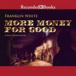 More Money for Good, Franklin White