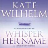 Whisper Her Name, Kate Wilhelm