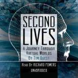 Second Lives A Journey through Virtual Worlds, Tim Guest