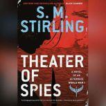 Theater of Spies, S.M. Stirling