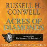 Acres of Diamonds, Russell H. Conwell