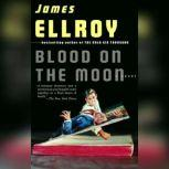 Blood on the Moon, James Ellroy