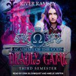 Deadly Game Third Semester, River Ramsey