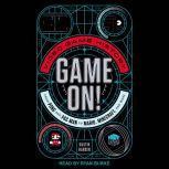 Game On! Video Game History from Pong and Pac-Man to Mario, Minecraft, and More, Dustin Hansen