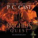 Brighid's Quest, P. C. Cast