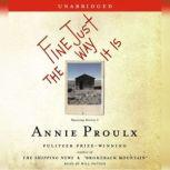Fine Just The Way It Is Wyoming Stories 3, Annie Proulx